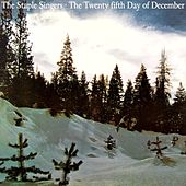 The Twenty Fifth Day Of December by The Staple Singers