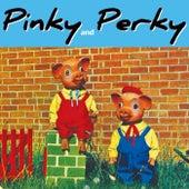 Pinky & Perky de Pinky