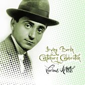 Irving Berlin Centenary Celebration von Various Artists
