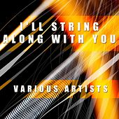 I'll String Along With You von Various Artists