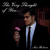 The Very Thought of You by Sam Bolivar