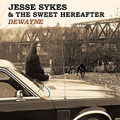 Dewayne de Jesse Sykes & The Sweet Hereafter