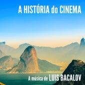 A História do Cinema / A Música de Luis Bacalov de Luis Bacalov