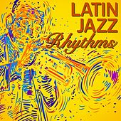 Latin Jazz Rhythms by Various Artists