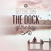 Sittin' On the Dock of the Bay by Various Artists
