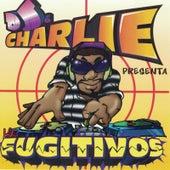 DJ Charlie Presenta Los Fugitivos de Various Artists