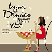 Lounge 4 Dinner - Impressive Music For A Lovely Dinner Vol. 1 by Various Artists