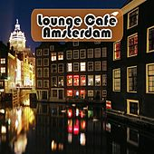 Lounge Cafe Amsterdam by Various Artists