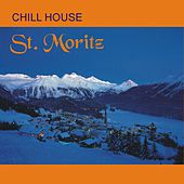 Chill House St. Moritz by Various Artists
