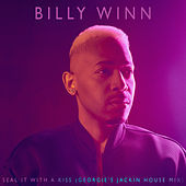 Seal It with a Kiss (Georgie's Jackin House Mix) by Billy Winn