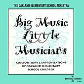 Big Music, Little Musicians by Oakland Elementary School Arkestra
