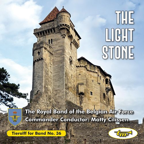 The Light Stone by The Royal Band of the Belgian Air Force