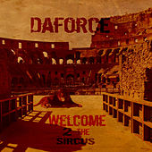 Welcome 2 the Sircus by Daforce