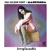Irreplaceable by The Golden Pony
