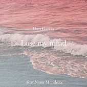 Lose My Mind de Dan García