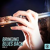 Bringing Blues Back, Vol. 5 de Various Artists