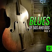 Blues of 50's and 60's, Vol. 2 di Various Artists