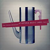 The Strong Breakfast of Arteria Music Label, Vol. 2 by Various Artists
