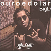 Ouro e Dólar by Big D