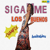 Siganme los Buenos - Chanfle by Various Artists