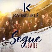 Segue o Baile by Katinguelê