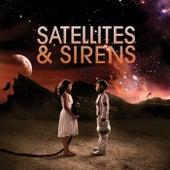Satellites &  Sirens by Satellites and Sirens