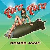 Bombs Away by Tora Tora