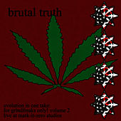 Evolution In One Take: For Grindfreaks Only!  Vol. 2 von Brutal Truth