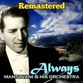 Always von Mantovani & His Orchestra