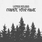 Change Your Name de Victor Pizarro