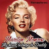 My Heart Belongs to Daddy by Marilyn Monroe