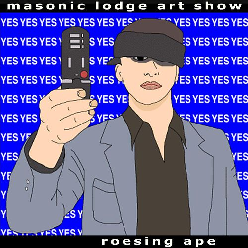 Masonic Lodge Art Show (Yes) by Roesing Ape