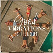 Good Vibrations Chillout by Various Artists