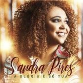 A Glória É Só Tua de Sandra Pires