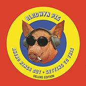 Ahead Rings Out / Getting to This (Deluxe Edition) de Blodwyn Pig