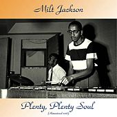 Plenty, Plenty Soul (Remastered 2018) by Milt Jackson