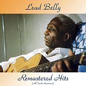 Remastered Hits (All Tracks Remastered) by Lead Belly