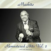 Remastered Hits Vol, 2 (All Tracks Remastered) by Machito