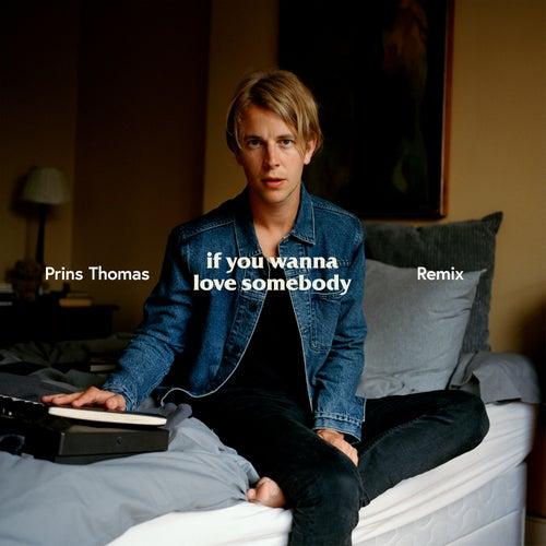 If You Wanna Love Somebody (Prins Thomas Remix) von Tom Odell