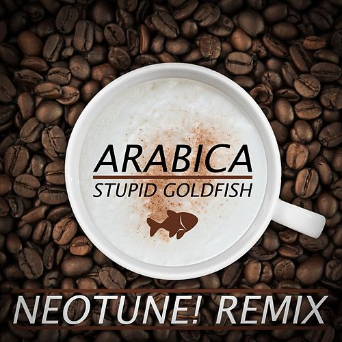 Arabica (NeoTune! Remix) by Stupid Goldfish