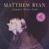 Summer Never Ends (The Quiet Version) by Matthew Ryan