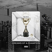 Dreams of a Champion by Trofye