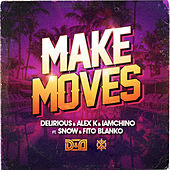 Make Moves de Delirious & Alex K