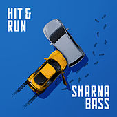 Hit And Run by Sharna Bass