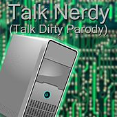 Talk Nerdy (Talk Dirty Parody) de Vanilla Bizcotti