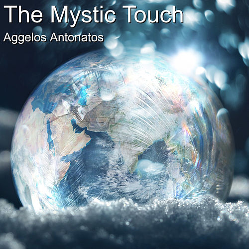 The Mystic Touch by Aggelos Antonatos