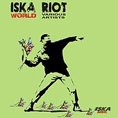 Iska World Riot by Various Artists