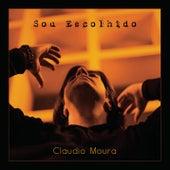 Sou Escolhido de Claudio Moura