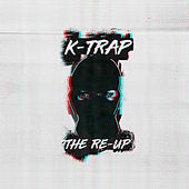 The Re-Up von K-Trap