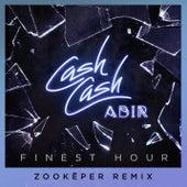 Finest Hour (feat. Abir) (Zookëper Remix) fra Cash Cash